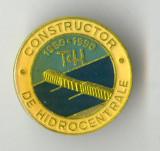 Insigna veche CONSTRUCTOR DE HIDROCENTRALE - PENTRU MERITE