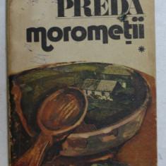 MOROMETII de MARIN PREDA VOL I 1987