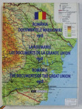 ROMANIA - DOCUMENTELE MARII UNIRI 1918 , coordonator ION SCURTU , EDITIE IN ROMANA - FRANCEZA - ENGLEZA , 2017