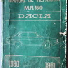 Manual de Reparatii MR 150 Dacia 1200, 1300 si 1310 Berlina, 1300 si 1310 Break