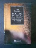 ALAIN BESANCON - IMAGINEA INTERZISA * ISTORIA INTELECTUALA A ICONOCLASMULUI ...