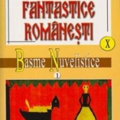 Basme fantastice romanesti Vol. X -XI/Ionel Oprisan