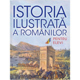 Istoria ilustrata a romanilor pentru elevi/***