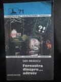 Fereastra dinspre... adevar- Dan Mihaescu
