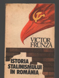 C8956 ISTORIA STANILISMULUI IN ROMANIA - VICTOR FRUNZA