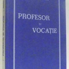 PROFESOR SI VOCATIE de MARIA I . GABREA , 1934 ( EDITIE ANASTATICA)
