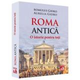 Roma Antica. O istorie pentru toti | Aurelia Gidro