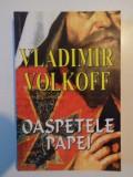 OASPETELE PAPEI de VLADIMIR VOLKOFF , 2005