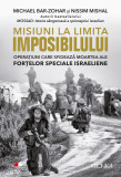 Misiuni la limita imposibilului | Michael Bar-Zohar, Nissim Mishal, Litera