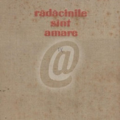 Radacinile sunt amare, Vol. III