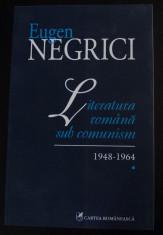 Eugen Negrici - Literatura română sub comunism 1948-1964 foto