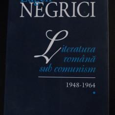 Eugen Negrici - Literatura română sub comunism 1948-1964