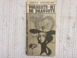 Vartan arachelian vorbeste-mi de dragoste editura eminescu 1978 RSR carte, Alta editura
