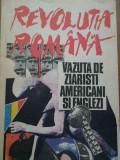 Revolutia Romana Vazuta De Ziaristi Americani Si Englezi - Colectiv ,282380