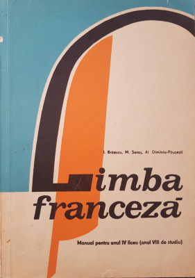 LIMBA FRANCEZA Manual pentru anul IV liceu (anul VIII studiu) - Braescu, Saras foto