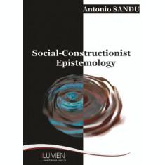 Social-Constructionist Epistemology - Antonio SANDU