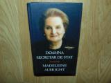 DOAMNA SECRETAR DE STAT - MADELEINE ALBRIGHT