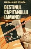 Haralamb Zinca - Destinul căpitanului Iamandi