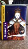 ELISABETA I A ANGLIEI - MICHEL DUCHEIN