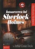 Cumpara ieftin Intoarcerea lui Sherlock Holmes, Vol. 2/Arthur Conan Doyle