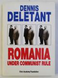 ROMANIA UNDER COMMUNIST RULE by DENNIS DELETANT , 1998