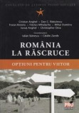 Romania la rascruce | Traian Rotariu, Stanescu Iulian, Zamfir Catalin, Cristian Anghel, Dan C. Radulescu, Flavius Mihalache, Mihai Dumitru, Ionut Angh