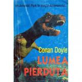 Lumea pierduta - un Jurassic Park in jungla Amazonului…, Arthur Conan Doyle