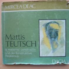 MIRCEA DEAC - MATTIS TEUTSCH SI REALISMUL CONSTRUCTIV ( album, 1985 )