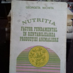 NUTRITIA FACTOR FUNDAMENTAL IN RENTABILIZAREA PRODUCTIEI ANIMALIERE - GEORGETA NICHITA