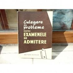 Culegere de probleme pentru Examenele de admitere , 1958