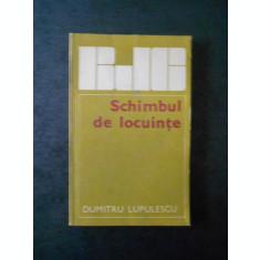 DUMITRU LUPULESCU - SCHIMB DE LOCUINTE