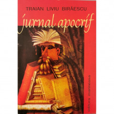 Jurnal apocrif - Traian Liviu Biraescu