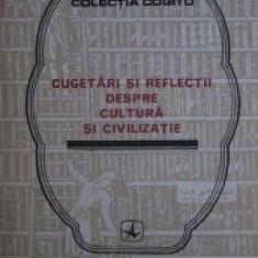 Cugetari si reflectii despre cultura si civilizatie - Eusebiu Mihailescu