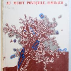 AU MURIT POVESTILE , SIMINICO de ION FLORIAN PANDURU , ilustratii de LIDIA CIOLAC , 1983