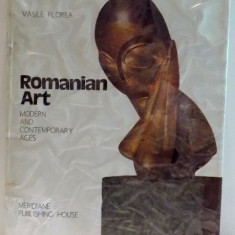 ROMANIAN ART , MODERN AND CONTEMPORARY AGES by VASILE FLOREA , 1984