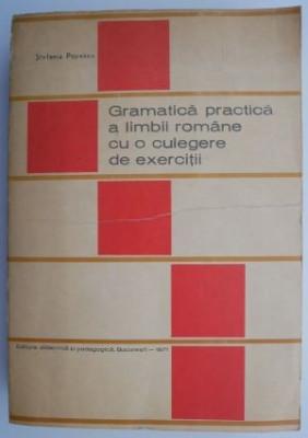 Gramatica practica a limbii romane cu o culegere de exercitii – Stefania Popescu foto