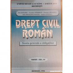 Drept civil roman. Teoria generala a obligatiilor Tratat volumul