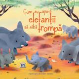Cum au ajuns elefantii sa aiba trompa - Adaptare Rudyard Kipling