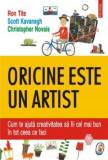Oricine este un artist;Autor:RON TITE, SCOTT KAVANAGH, CHRISTOPHER NOVAIS