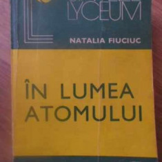 IN LUMEA ATOMULUI - NATALIA FIUCIUC