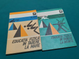 LOT 2 CĂRȚI SPORT: EDUCAȚIA FIZICĂ ÎN TABERE LA MARE, LA MUNTE/ 1978