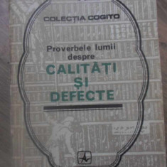 PROVERBELE LUMII DESPRE CALITATI SI DEFECTE - MIRCEA M. DUDULEANU