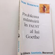 NAE IONESCU, PROBLEMA MANTUIRII IN FAUST AL LUI GOETHE. PREFATA DE M. VULCANESCU
