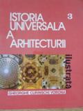 ISTORIA UNIVERSALA A ARHITECTURII ILUSTRATA VOL.3-GHEORGHE CURINSCHI VORONA