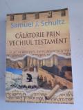 Calatorie prin Vechiul Testament - Samuel J. Schultz