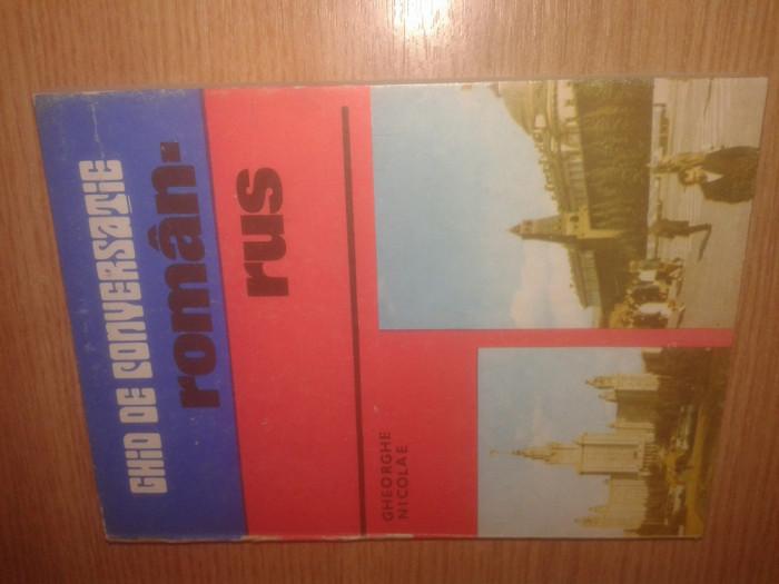 Ghid de conversatie roman-rus - Gheorghe Nicolae (Editura Sport-Turism, 1981)