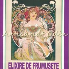 Elixire De Frumusete. Retete Cu Ierburi Aromate Si Flori