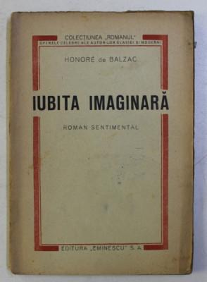IUBITA IMAGINARA - ROMAN SENTIMENTAL de HONORE DE BALZAC , EDITIE INTERBELICA foto