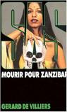 Gerard de Villiers - SAS - Mourir pour Zanzibar