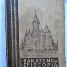 Monografie Timisoara: Banatenii si Episcopia Timisorii - 1938